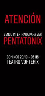 Entrada Concierto Pentatonix - Bs.as 2019
