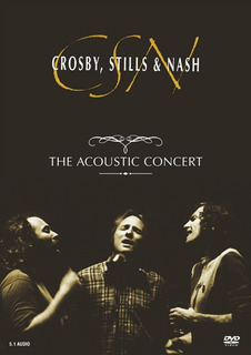 Crosby Stills & Nash Dvd The Acoustic Concert Made In U S A
