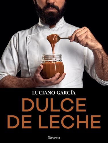 Imagen 1 de 3 de Dulce De Leche De Luciano García - Planeta