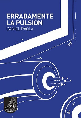 Erradamente La Pulsión- Daniel Paola
