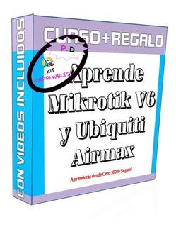 Curso Mikrotik V6 Y Ubiquiti Airmax + Videos + Regalo