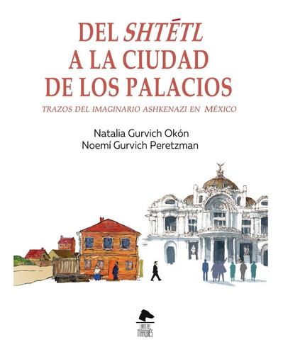 Del Shtetl A La Ciudad De Los Palacios