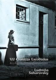 100 Cronicas Escolhidas & Alguns Contos Ludmila Saharovsky