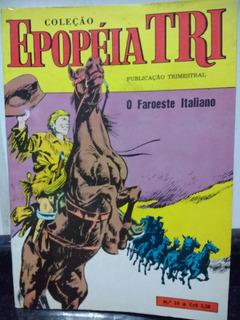 Hq Epopeia Tri 10 - O Faroeste Italiano - Ebal 1973 Rjhm