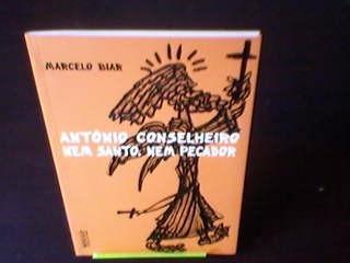 Antonio Conselheiro Nem Santo, Nem Pecador