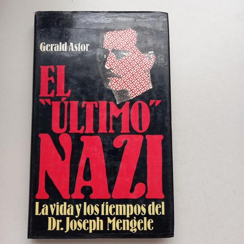 Imagen 1 de 2 de El Ultimo Nazi La Vida Y Los Tiempos Del Dr. Joseph Mengele