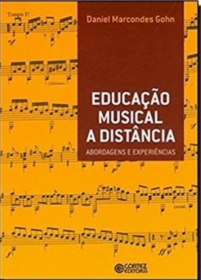 Educação Musical A Distância - Abordagens E Experiências (us