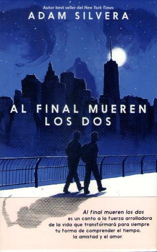 Al Final Mueren Los Dos Adam Silvera