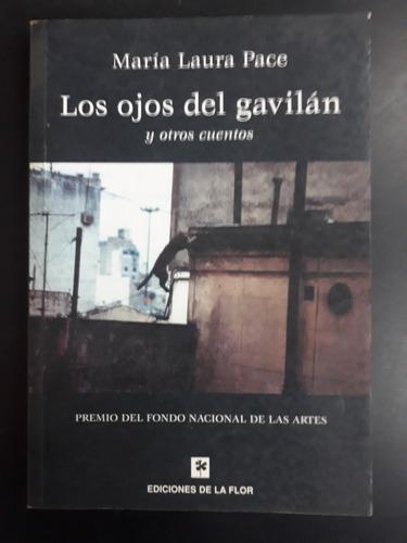 Resultado de imagen para PACE, María Laura. Los ojos del gavilán y otros cuentos, Ediciones de la Flor, Buenos Aires, 2002.