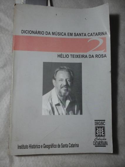 Dicionario Da Musica Em Santa Catarina Helio Teixeira