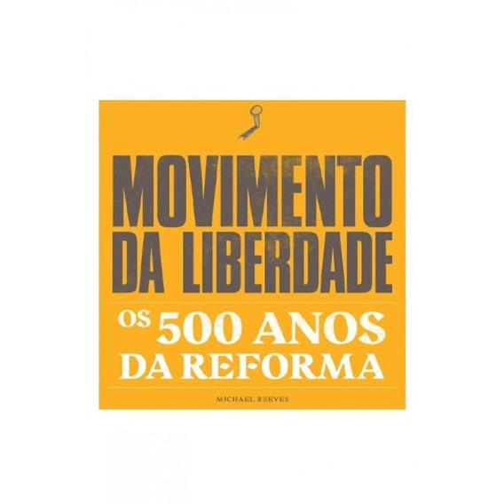 Livro M.reeves - Movimento Da Liberdade - 500 Anos Reforma