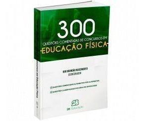 300 Educacao Fisica - Questoes Comentadas