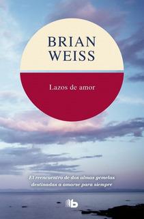 Lazos De Amor - Brian Weiss - B Bolsillo Libro Zeta
