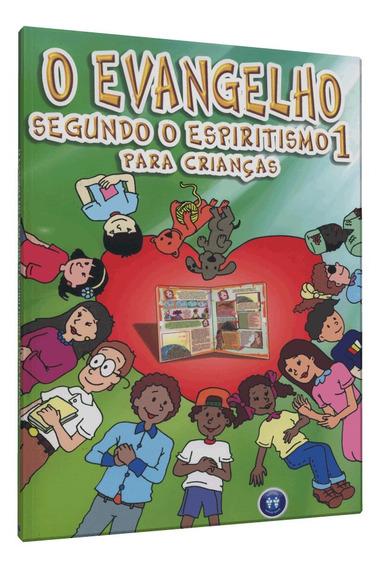 Evangelho Segundo O Espiritismo Para Crianças, O - Vol. 1