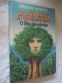 * Livro - Frederick Hetmann - Madru O Filho Das Estrelas