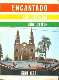 Livro Encantado Sua História Sua Gente 1985