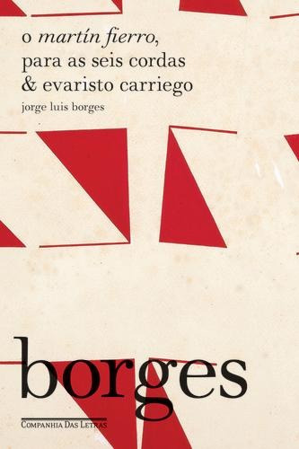 O Martín Fierro, Para As Seis Cordas & Evaristo Carriego