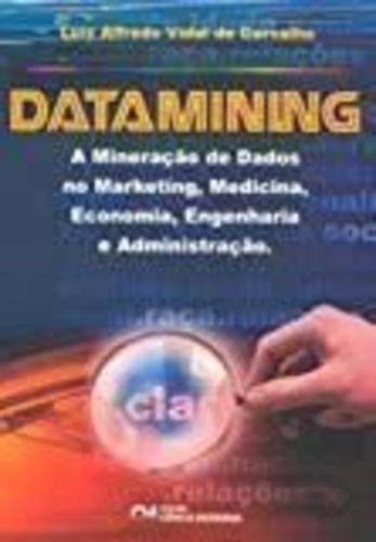 Datamining - A Mineração De Dados