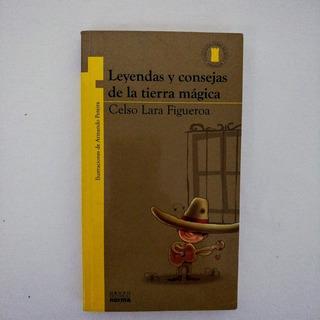 Libro Leyendas Y Consejas De La Tierra Magica Por Celso Lara
