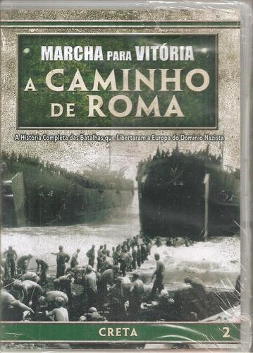 Dvd Marcha Para Vitória, A Caminho De Roma - Creta 2