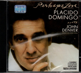 Cd Placido Domingo - Perhaps Love [ Duet John Dever ]