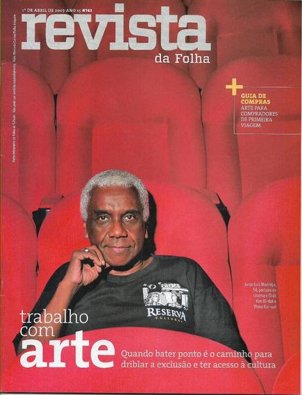 Revista Da Folha S. Paulo Abril/julho 2007 - 11 Revistas