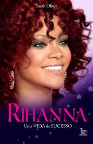 Livro Rihanna Uma Vida De De Sucesso Novo Lacrado Na Editora