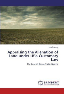 Appraising The Alienation Of Land Under Ufia Customary Law