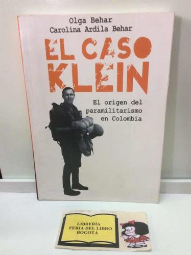 El Caso Klein - Carolina Ardila - Económico -paramilitarismo