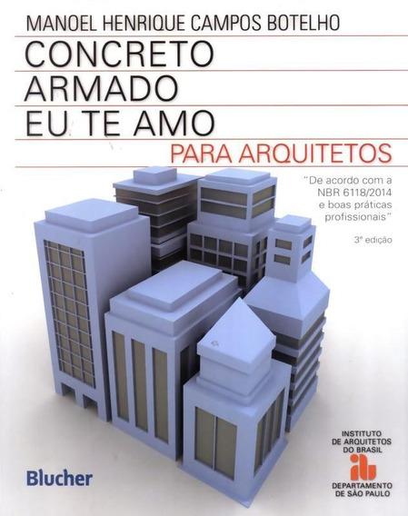 Concreto Armado Eu Te Amo - Para Arquitetos - 3ª Ed
