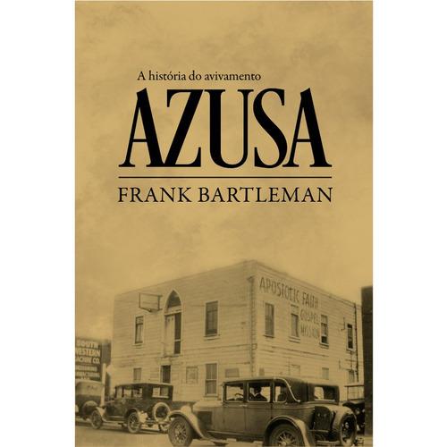 Imagem 1 de 1 de Livro - A História Do Avivamento Azusa - Frank Bartleman