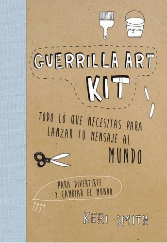 Imagen 1 de 3 de Guerrilla Art Kit, Keri Smith, Paidós