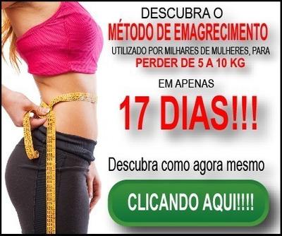 Emagreça Com Saúde Em Apenas 17 Dias! Perca Peso!