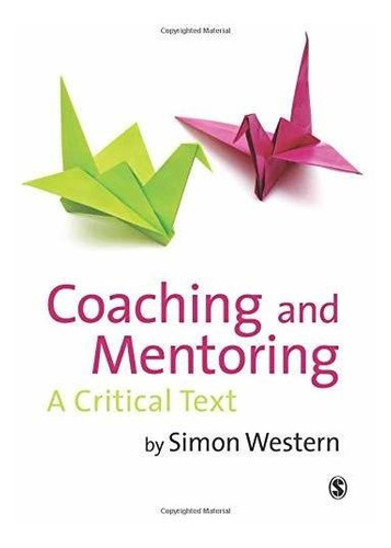 Coaching And Mentoring : Simon Western