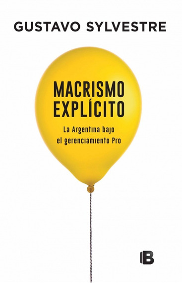 Macrismo Explicito - Sylvestre Gustavo