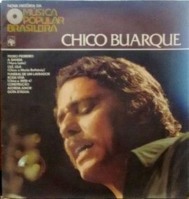 Chico Buarque Nova História Da Música Popular Brasileira
