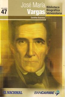 José María Vargas (biografía) / Carolina Guerrero