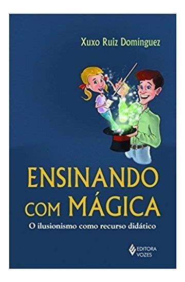 Ensinando Com Mágica:o Ilusionismo Como Recurso Didático 1º