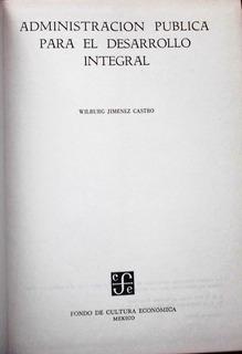 Administración Pública Para El Desarrollo Integral / Wilburg