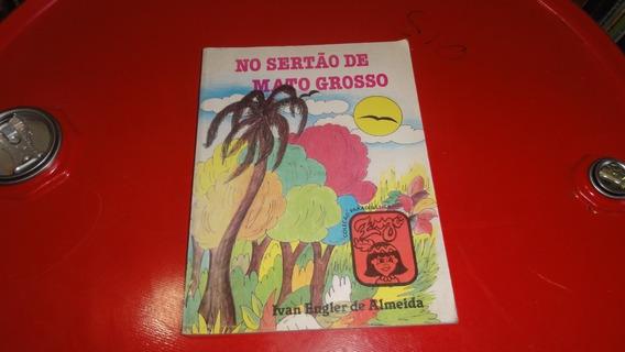 Livro: No Sertão De Mato Grosso - Ivan Engler De Almeida