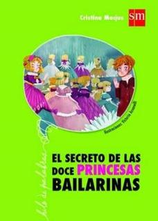 El Secreto De Las Doce Princesas Bailarinas - Sm