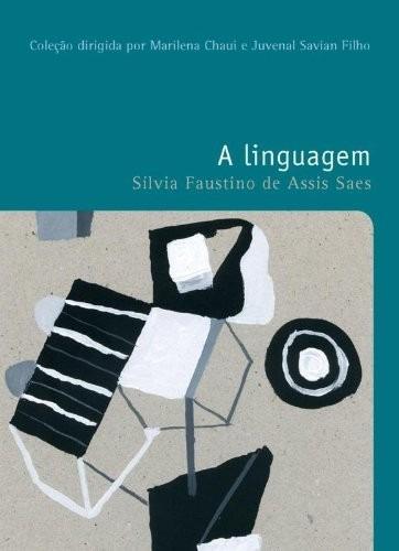 A Linguagem - Silvia F A Saes - Filosofia Wittgenstein