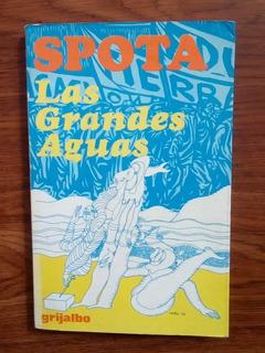 Las Grandes Aguas. Luis SpotaLibro