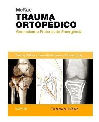 Mcrae Trauma Ortopédico - Tradução Da 3ª Ed. 2017
