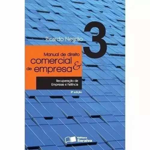 Direito Comercial E De Empresa - Vol. 3 - Ricardo Negrão