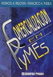 Comercializacion En Pymes. Horacio Irigoyen