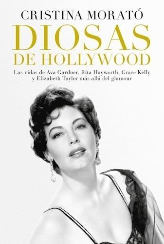 Diosas De Hollywood (coleccion Obras Diversas) - Morato Cri