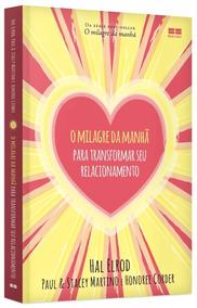 O Milagre Da Manhã Para Transformar Seu Relacionamento Livro