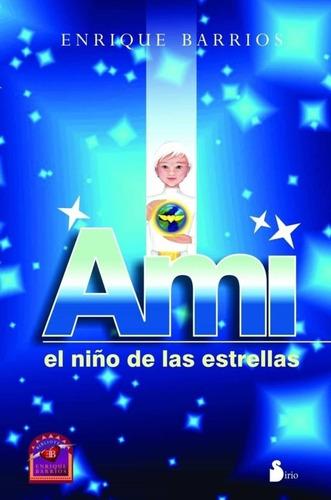 Ami El Niño De Las Estrellas / Enrique Barrios
