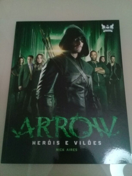 Livro Arrow Heróis E Vilões Novo